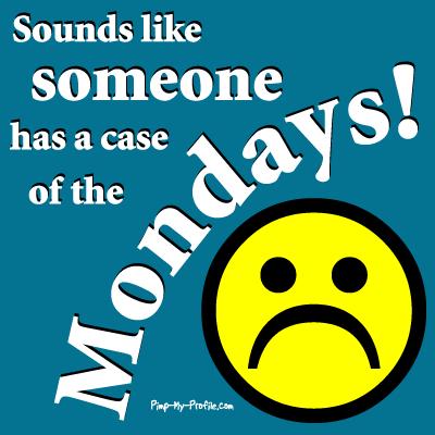 MondaysSuck4